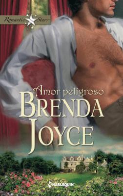 Amor peligroso - Brenda Joyce pdf download