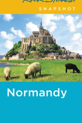 Rick Steves Snapshot Normandy - Rick Steves & Steve Smith