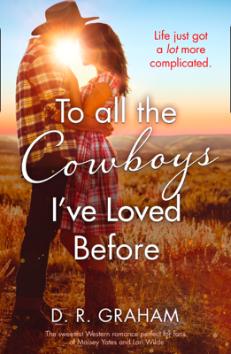 To All the Cowboys I've Loved Before - D. R. Graham pdf download