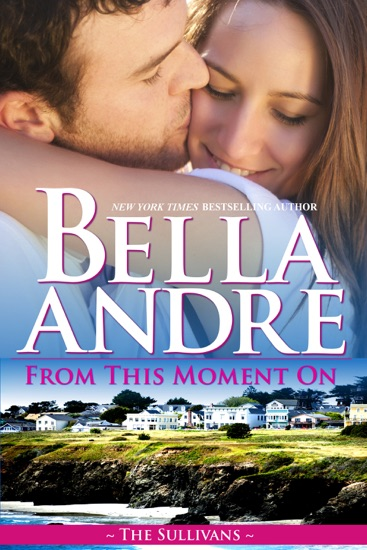 From This Moment On by Bella Andre PDF Download