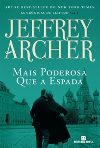 Mais poderosa que a espada – As crônicas de Clifton – vol. 5 - Jeffrey Archer pdf download