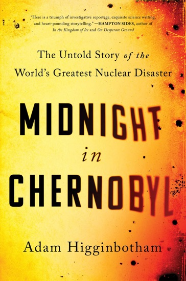 Midnight in Chernobyl by Adam Higginbotham PDF Download