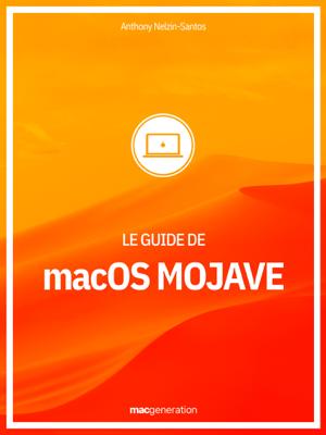 Le guide de macOS Mojave - Anthony Nelzin-Santos pdf download