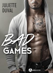 Bad Games - Versione integrale - Juliette Duval pdf download