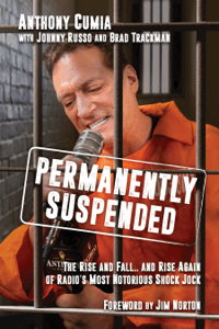 Permanently Suspended: The Rise and Fall... and Rise Again of Radio's Most Notorious Shock Jock - Anthony Cumia, Johnny Russo, Brad Trackman & Jim Norton pdf download