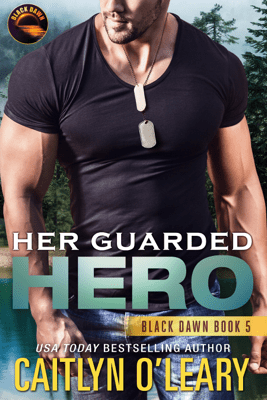 Her Guarded Hero - Caitlyn O'Leary