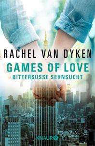 Games of Love -  Bittersüße Sehnsucht - Rachel Van Dyken pdf download