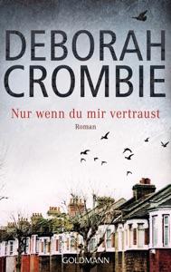 Nur wenn du mir vertraust - Deborah Crombie pdf download