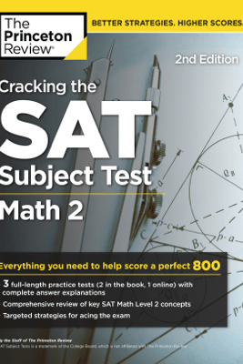 Cracking the SAT Subject Test in Math 2, 2nd Edition - The Princeton Review