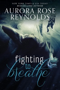Fighting to Breathe - Aurora Rose Reynolds pdf download