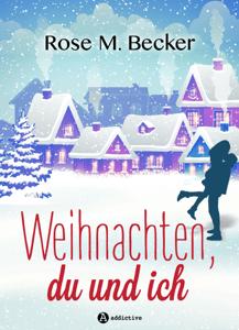 Weihnachten, du und ich - Rose M. Becker pdf download