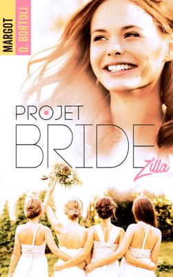 Projet Bridezilla - Margot D. Bortoli pdf download