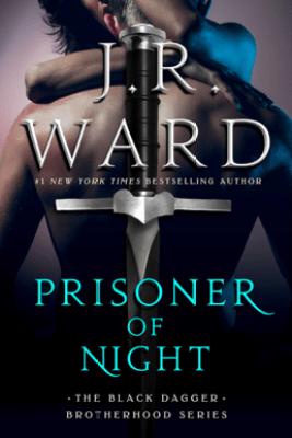 Prisoner of Night - J.R. Ward