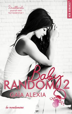 Baby random - tome 2 - Alexia Gaia pdf download