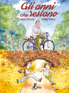 Gli Anni che Restano - Brian Freschi & Davide Aurilia pdf download