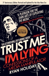 Trust Me, I'm Lying - Ryan Holiday pdf download