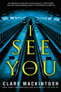I See You - Clare Mackintosh pdf download