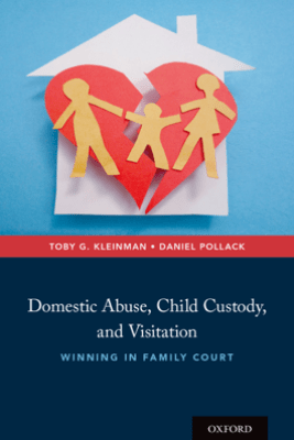 Domestic Abuse, Child Custody, and Visitation - Toby G. Kleinman & Daniel Pollack