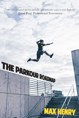 The Parkour Roadmap - Max Henry