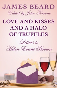 Love and Kisses and a Halo of Truffles - James Beard & John Ferrone pdf download