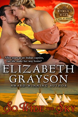 So Wide the Sky (The Women's West Series, Book 1) - Elizabeth Grayson pdf download