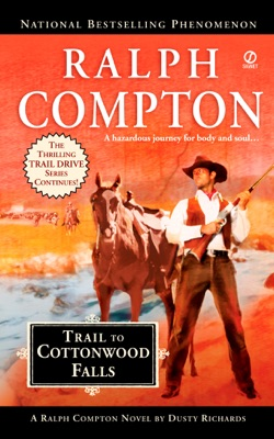 Trail to Cottonwood Falls - Ralph Compton & Dusty Richards pdf download