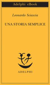 Una storia semplice - Leonardo Sciascia pdf download