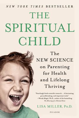 The Spiritual Child - Dr. Lisa Miller