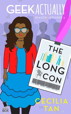 The Long Con (Geek Actually Season 1 Episode 4) - Cecilia Tan, Rachel Stuhler, Melissa Blue & Cathy Yardley pdf download