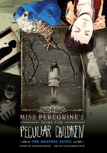 Miss Peregrine's Home for Peculiar Children: The Graphic Novel - Ransom Riggs & Cassandra Jean pdf download