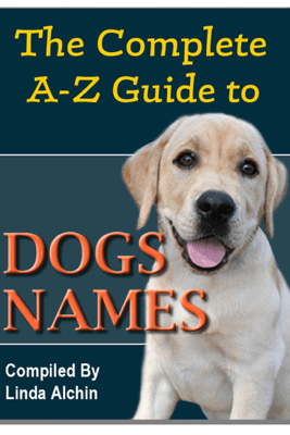 The Complete A-Z Guide to Dog Names - Linda Alchin