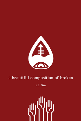 A Beautiful Composition of Broken - r.h. Sin