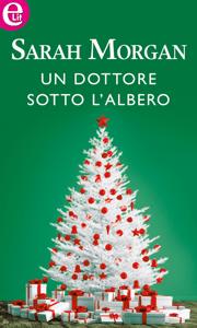 Un dottore sotto l'albero (eLit) - Sarah Morgan pdf download