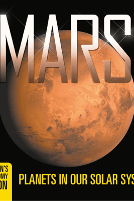 Mars: Planets in Our Solar System  Children's Astronomy Edition - Baby Professor