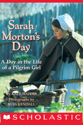 Sarah Morton's Day - Kate Waters