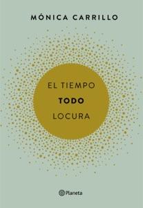 El tiempo. Todo. Locura - Mónica Carrillo pdf download