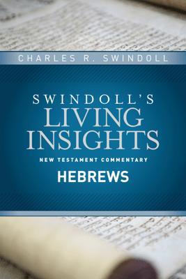 Insights on Hebrews - Charles R. Swindoll