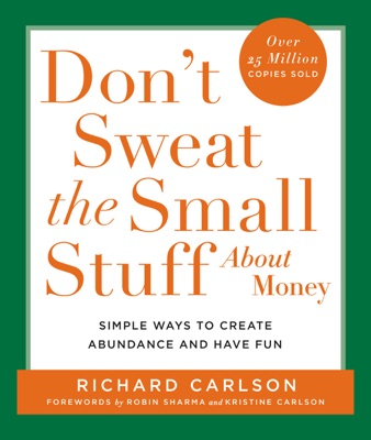 Don't Sweat the Small Stuff About Money - Richard Carlson pdf download