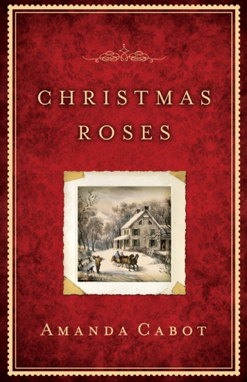 Christmas Roses by Amanda Cabot PDF Download