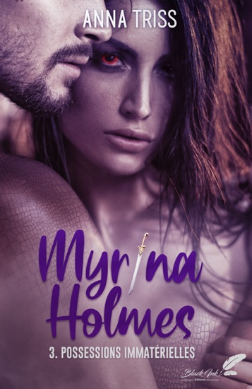 Myrina Holmes, tome 3 : Possessions immatérielles by Anna Triss PDF Download