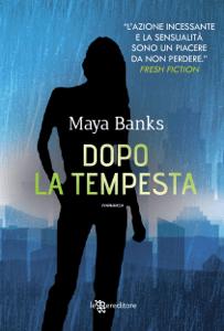 Dopo la tempesta - Maya Banks pdf download