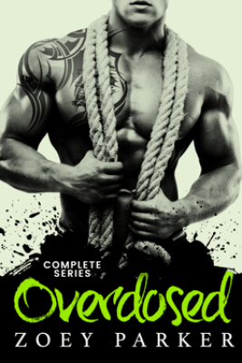 Overdosed - Complete Series - Zoey Parker