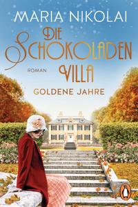 Die Schokoladenvilla – Goldene Jahre - Maria Nikolai pdf download