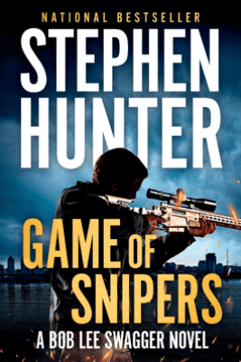 Game of Snipers - Stephen Hunter