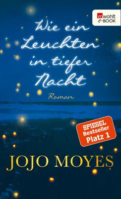 Wie ein Leuchten in tiefer Nacht - Jojo Moyes pdf download