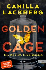 Golden Cage. Trau ihm nicht. Trau niemandem. - Camilla Läckberg & Katrin Frey pdf download