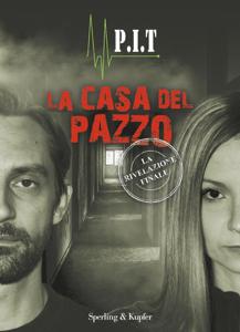 La casa del pazzo - P.I.T, Paolo Dematteis & Debora Bedino pdf download