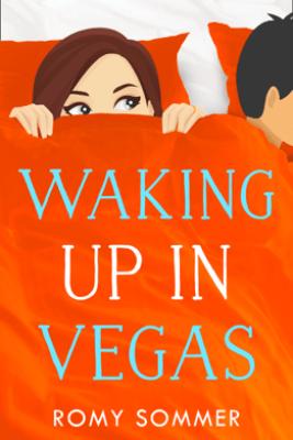 Waking up in Vegas - Romy Sommer