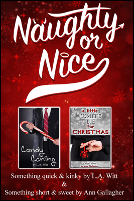 Naughty or Nice - L.A. Witt & Ann Gallagher