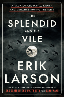 The Splendid and the Vile - Erik Larson pdf download